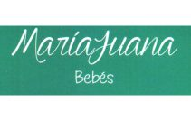 Maria Juana Bebes